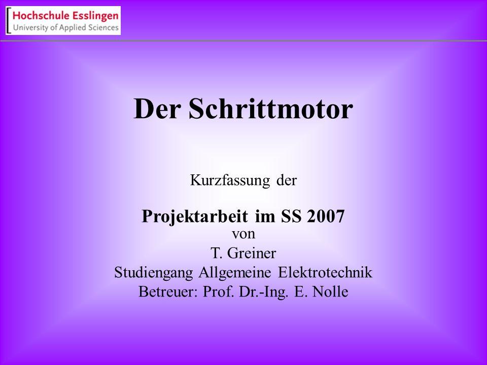 Der Schrittmotor Kurzfassung der Projektarbeit im SS 2007 von
