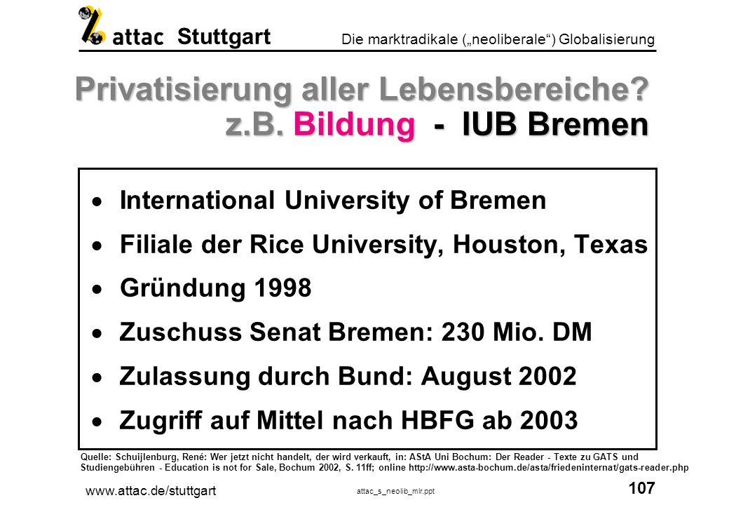 Privatisierung aller Lebensbereiche z.B. Bildung - IUB Bremen