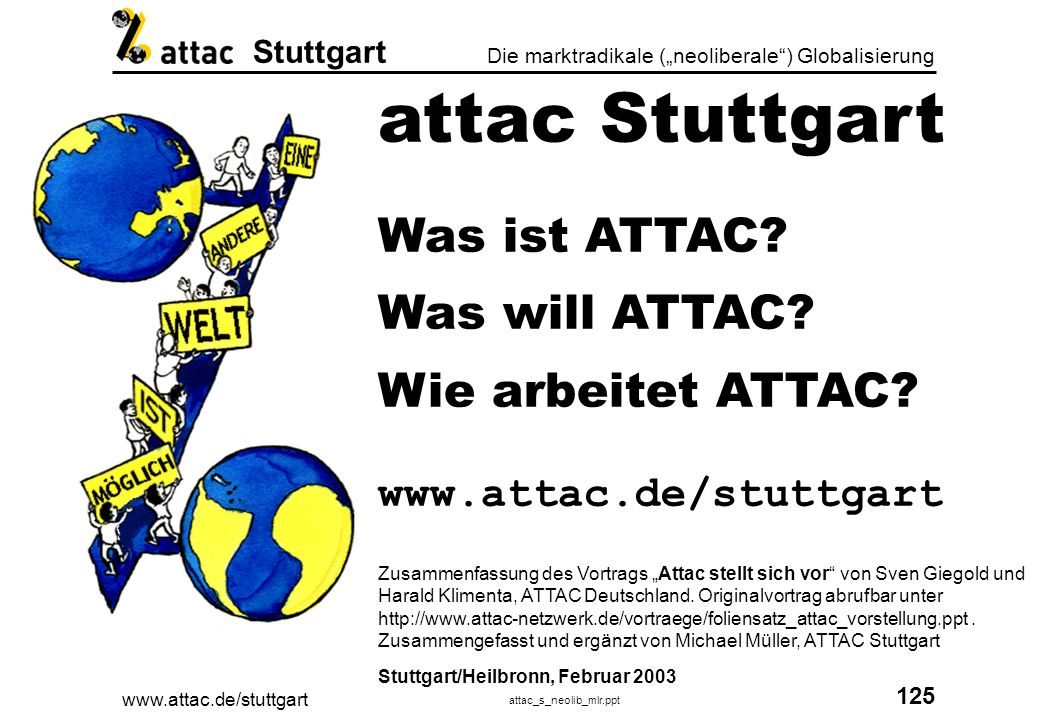 attac Stuttgart Was ist ATTAC Was will ATTAC Wie arbeitet ATTAC