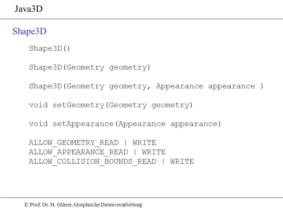 Java3D Shape3D Shape3D() Shape3D(Geometry geometry)
