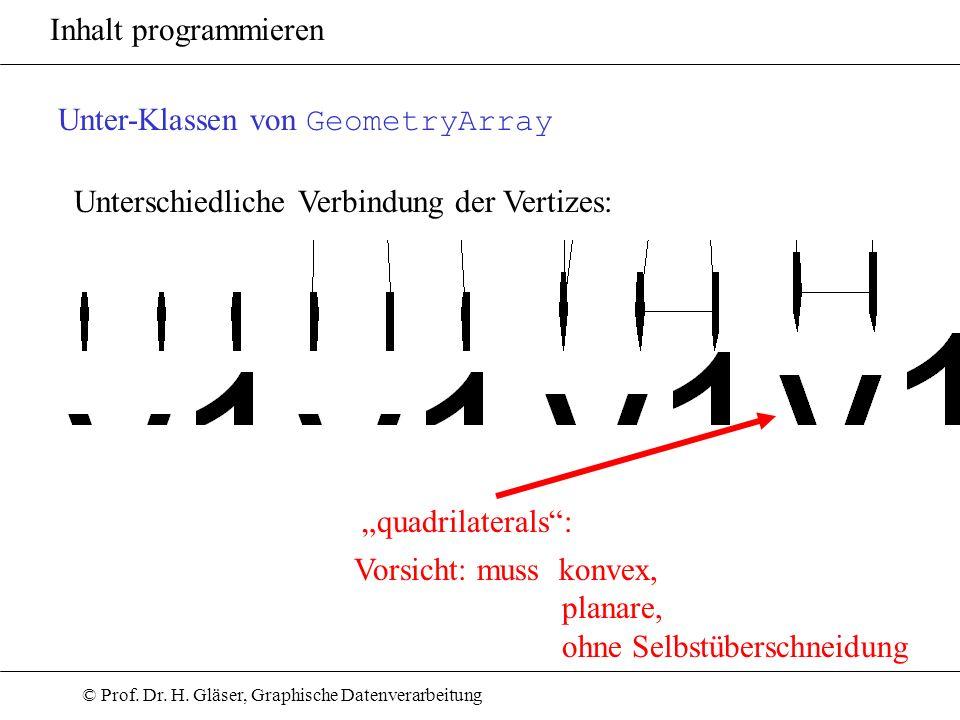 """Inhalt programmieren Unter-Klassen von GeometryArray. Unterschiedliche Verbindung der Vertizes: """"quadrilaterals :"""