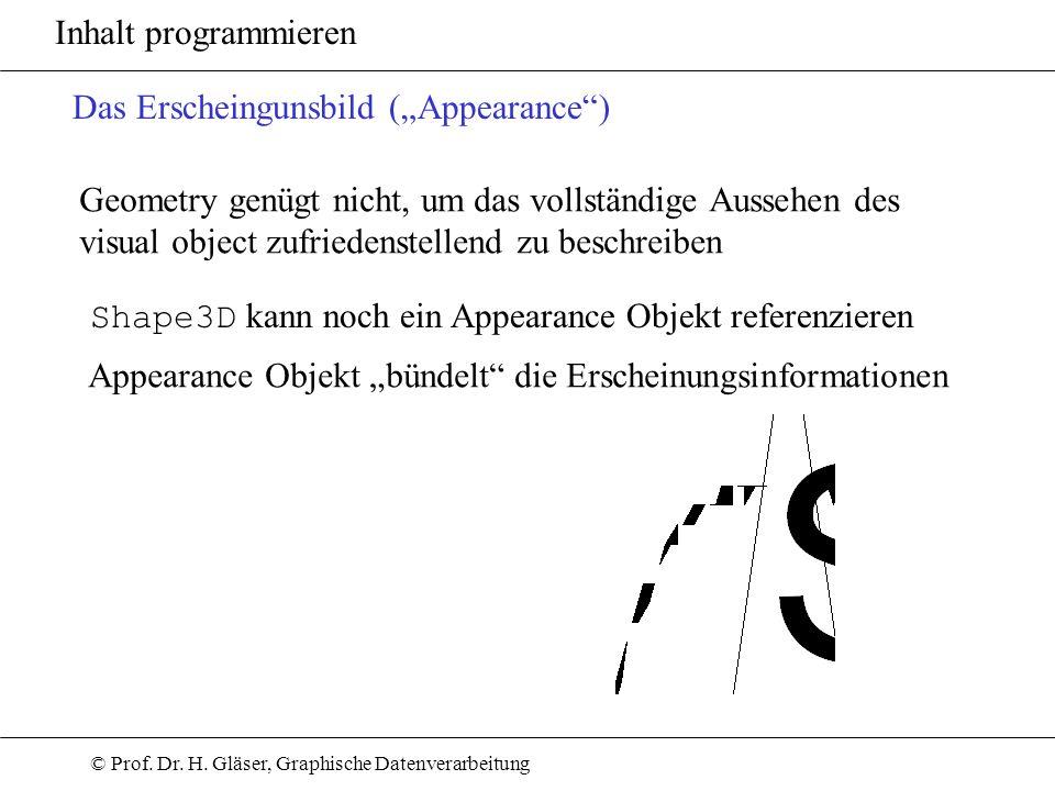 """Inhalt programmieren Das Erscheingunsbild (""""Appearance ) Geometry genügt nicht, um das vollständige Aussehen des."""