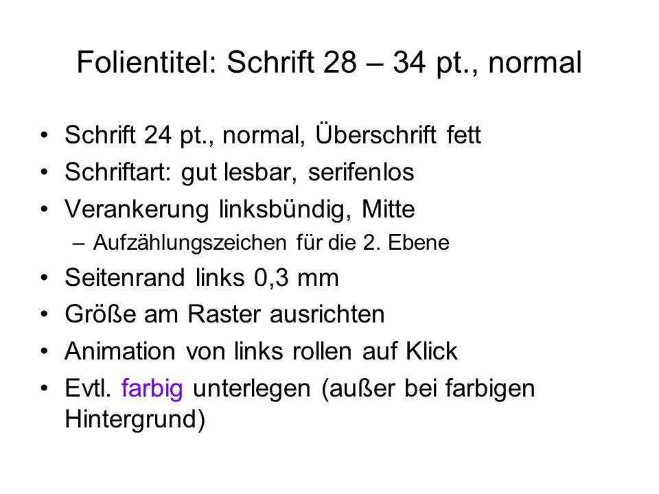 Folientitel: Schrift 28 – 34 pt., normal