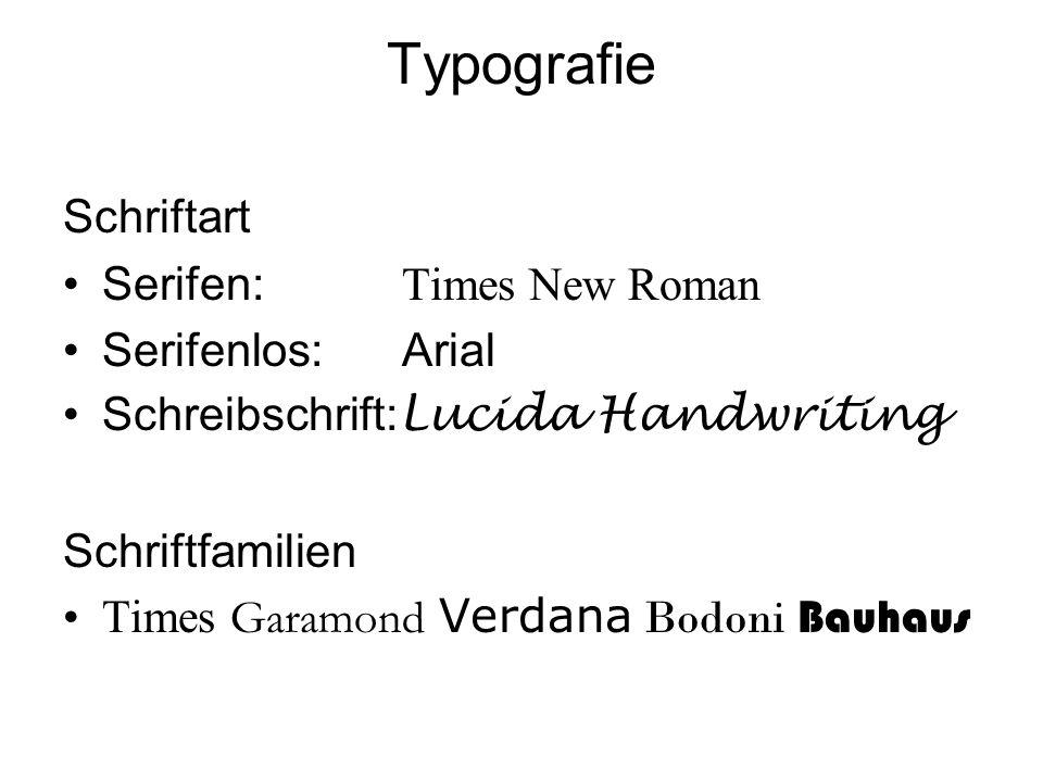 Typografie Schriftart Serifen: Times New Roman Serifenlos: Arial