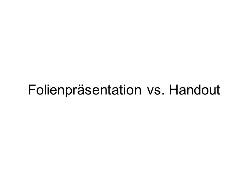 Folienpräsentation vs. Handout sind nicht dasselbe.