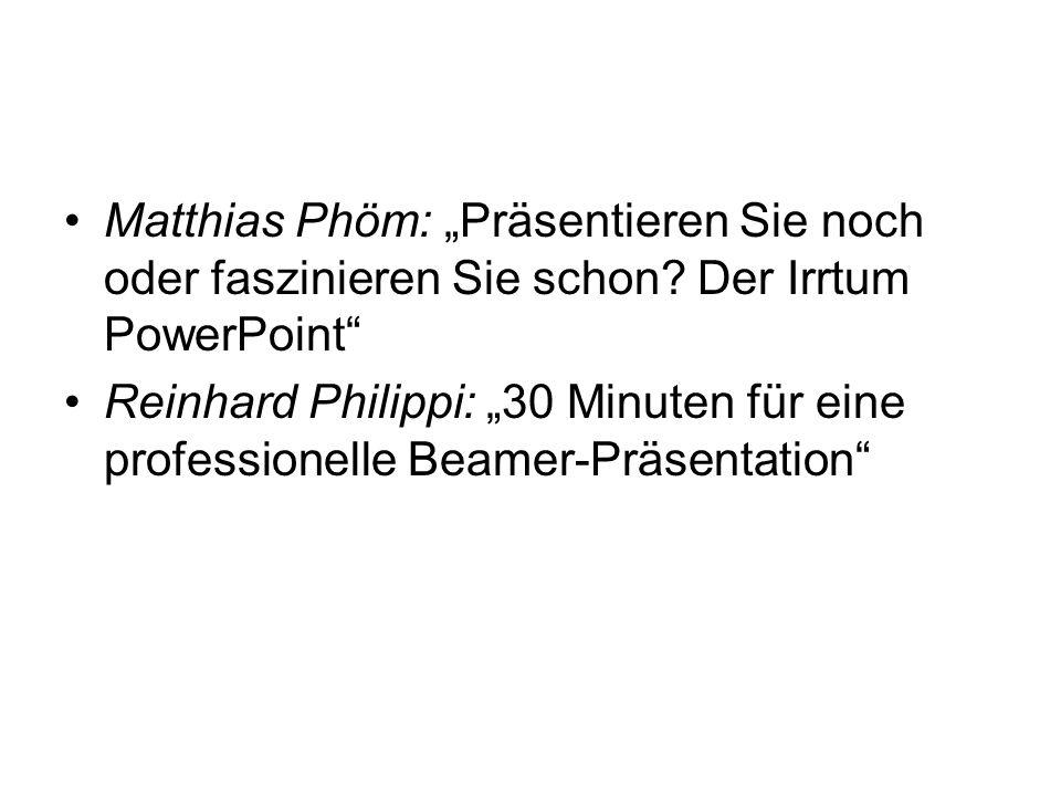 """Literatur Matthias Phöm: """"Präsentieren Sie noch oder faszinieren Sie schon Der Irrtum PowerPoint"""