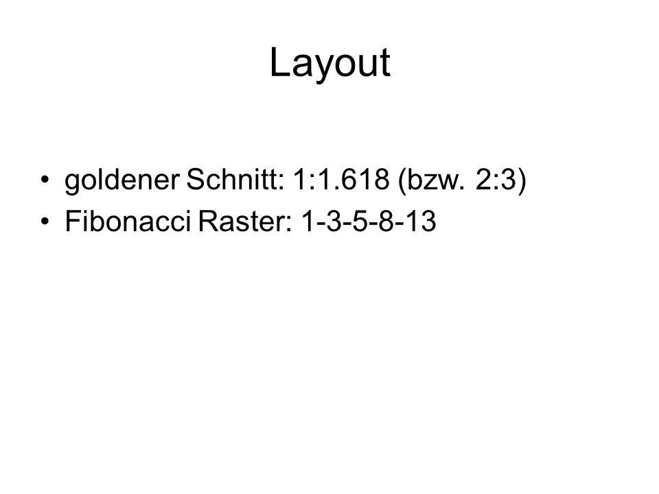 Layout goldener Schnitt: 1:1.618 (bzw. 2:3)