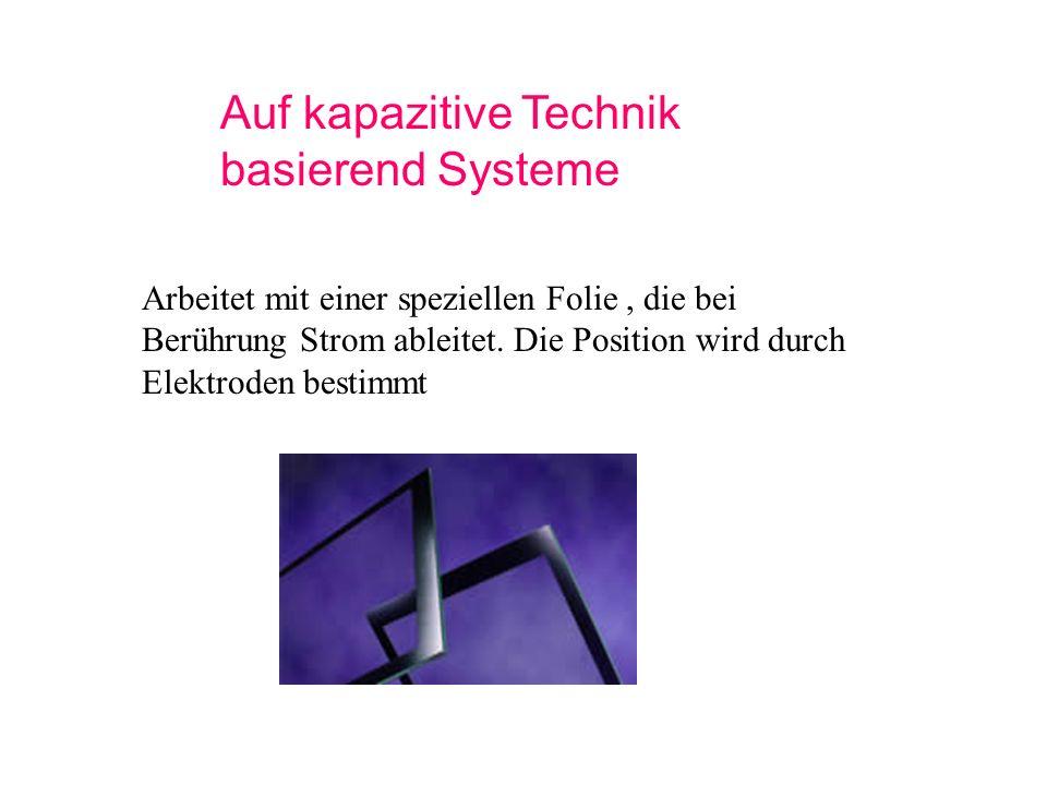 Auf kapazitive Technik basierend Systeme