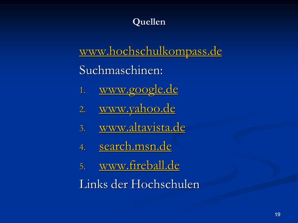 www.hochschulkompass.de Suchmaschinen: www.google.de www.yahoo.de