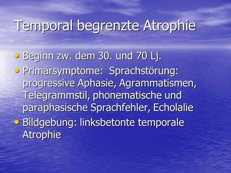 Temporal begrenzte Atrophie