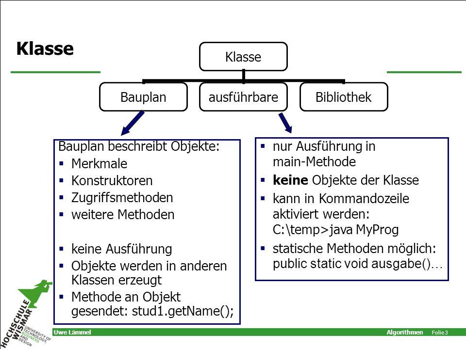 Klasse nur Ausführung in main-Methode Bauplan beschreibt Objekte: