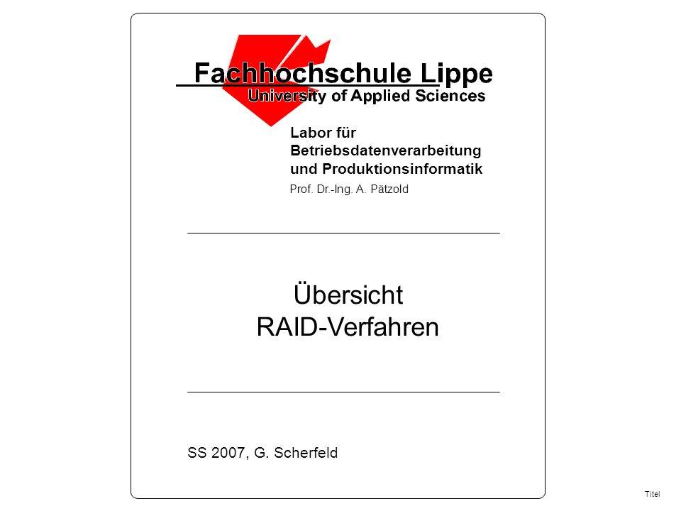 Übersicht RAID-Verfahren Labor für Betriebsdatenverarbeitung