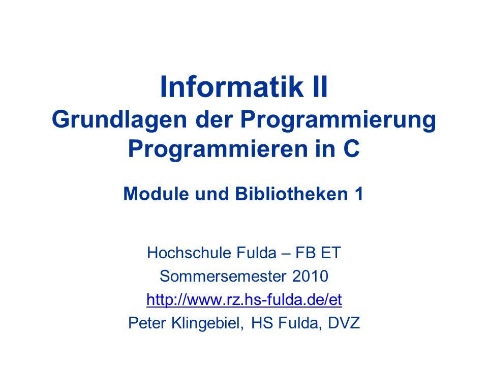 Informatik II Grundlagen der Programmierung Programmieren in C Module und Bibliotheken 1
