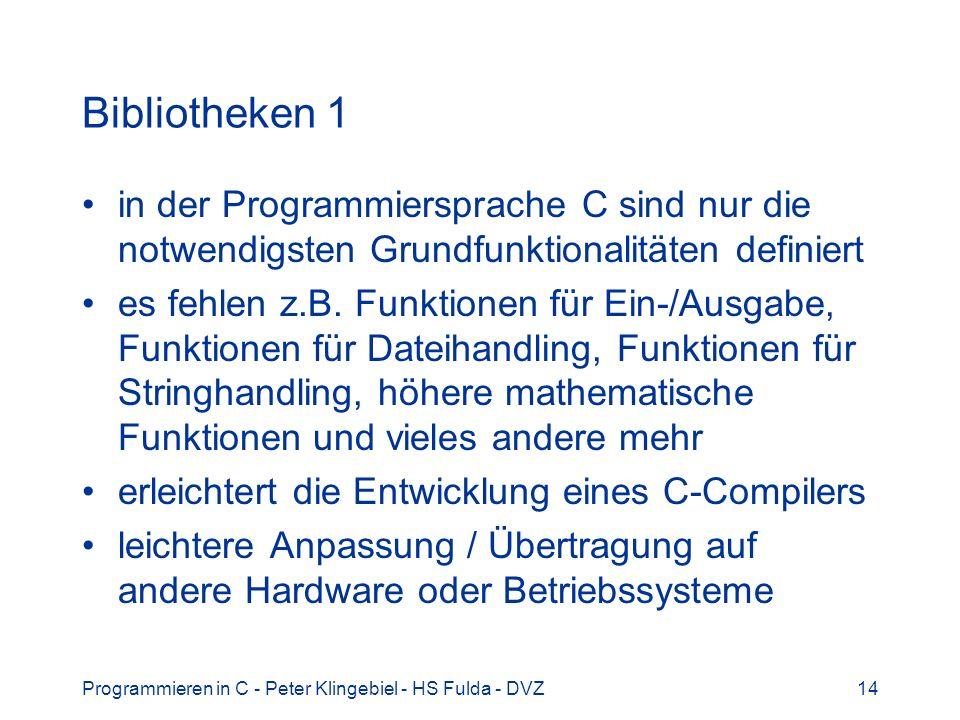 Bibliotheken 1 in der Programmiersprache C sind nur die notwendigsten Grundfunktionalitäten definiert.