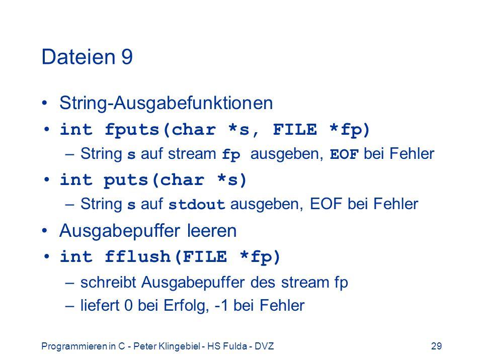 Dateien 9 String-Ausgabefunktionen int fputs(char *s, FILE *fp)