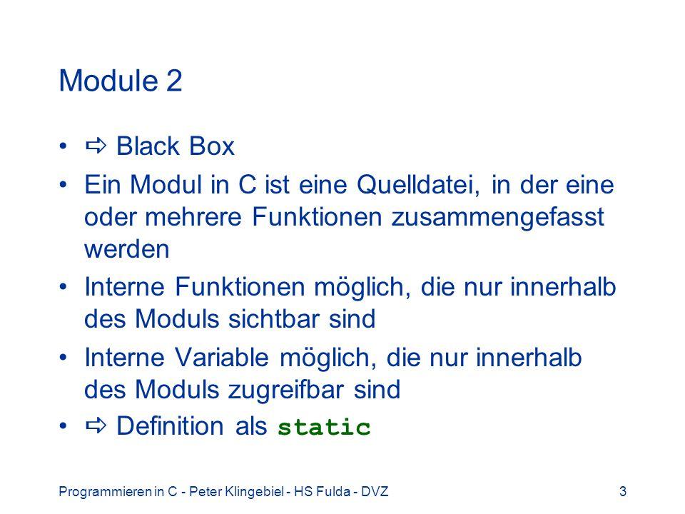 Module 2  Black Box. Ein Modul in C ist eine Quelldatei, in der eine oder mehrere Funktionen zusammengefasst werden.