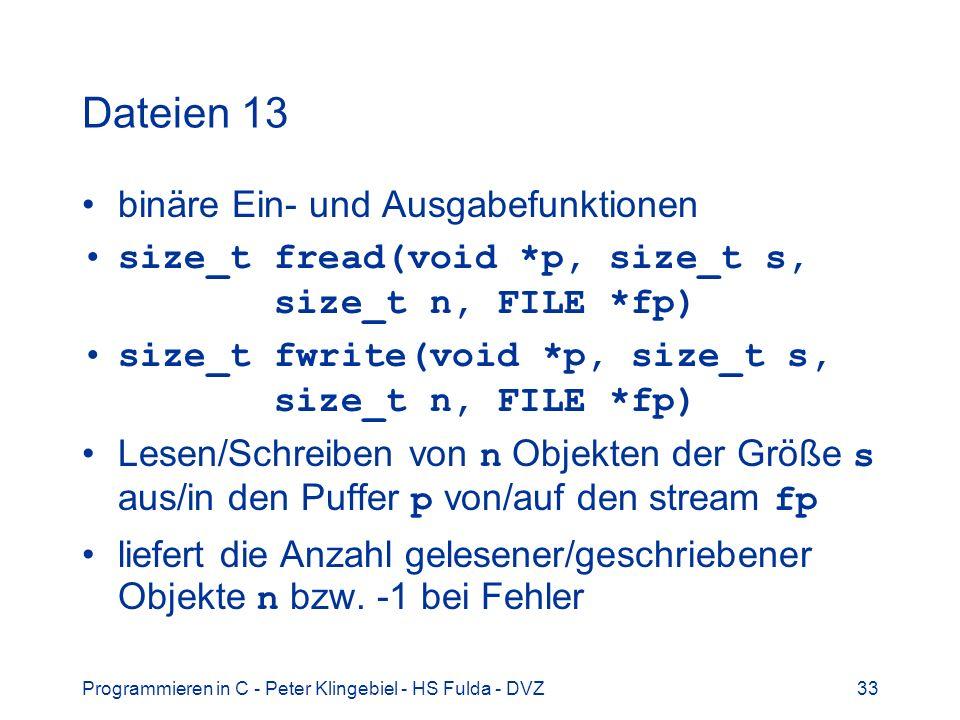 Dateien 13 binäre Ein- und Ausgabefunktionen