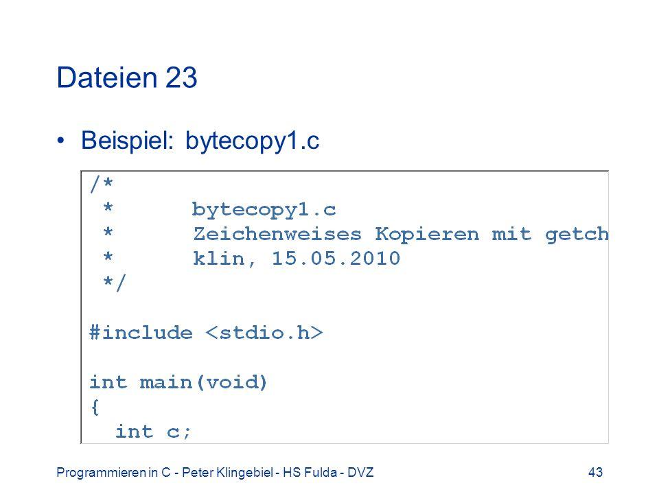 Dateien 23 Beispiel: bytecopy1.c