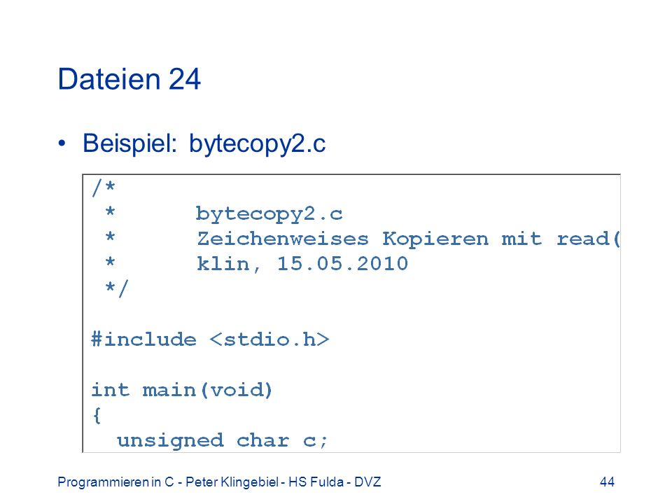 Dateien 24 Beispiel: bytecopy2.c