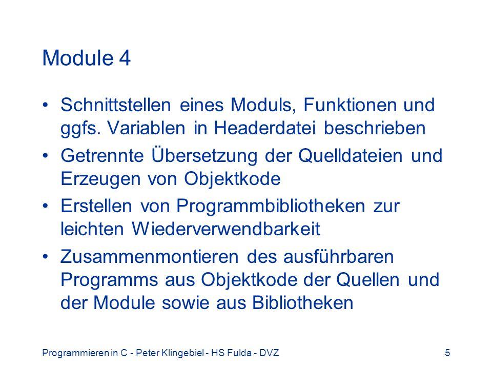 Module 4 Schnittstellen eines Moduls, Funktionen und ggfs. Variablen in Headerdatei beschrieben.