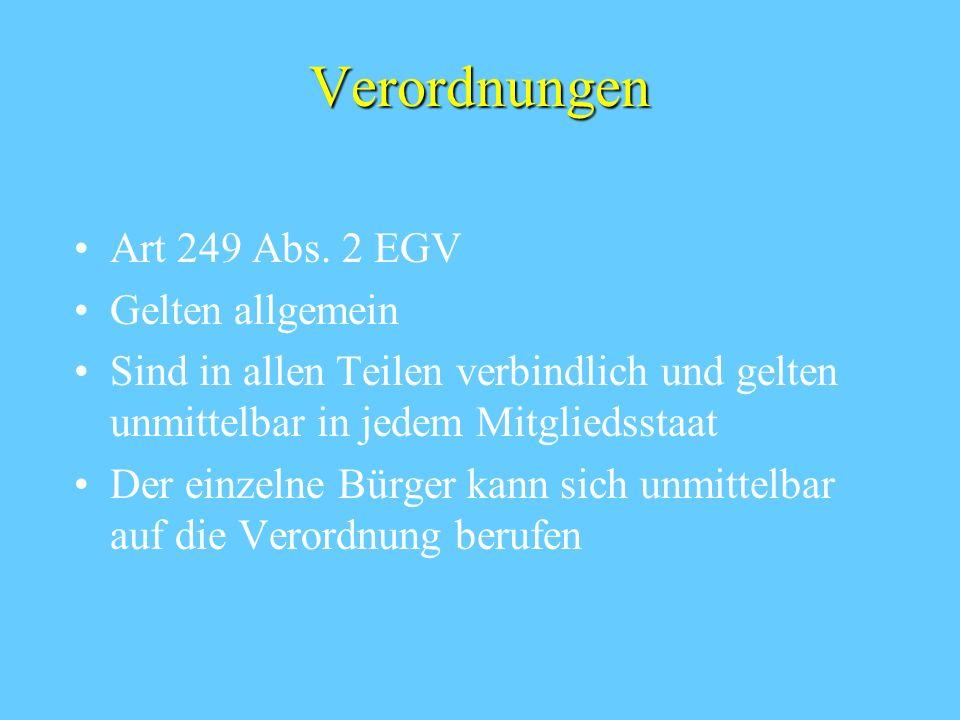 Verordnungen Art 249 Abs. 2 EGV Gelten allgemein