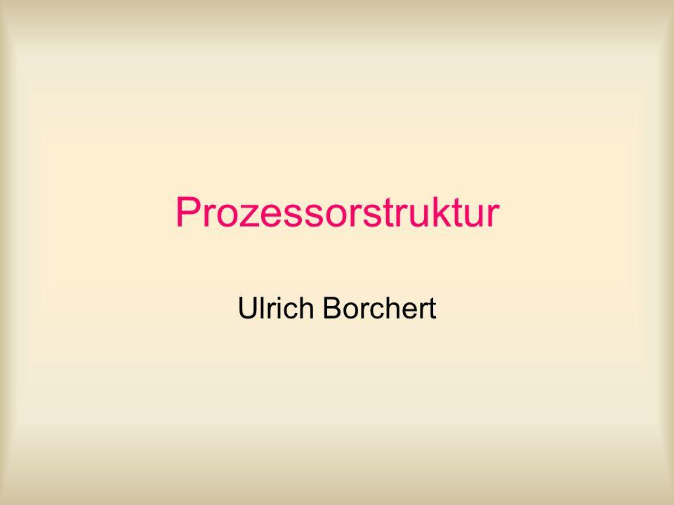 Prozessorstruktur Ulrich Borchert