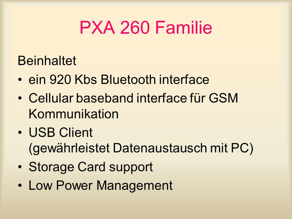 PXA 260 Familie Beinhaltet ein 920 Kbs Bluetooth interface