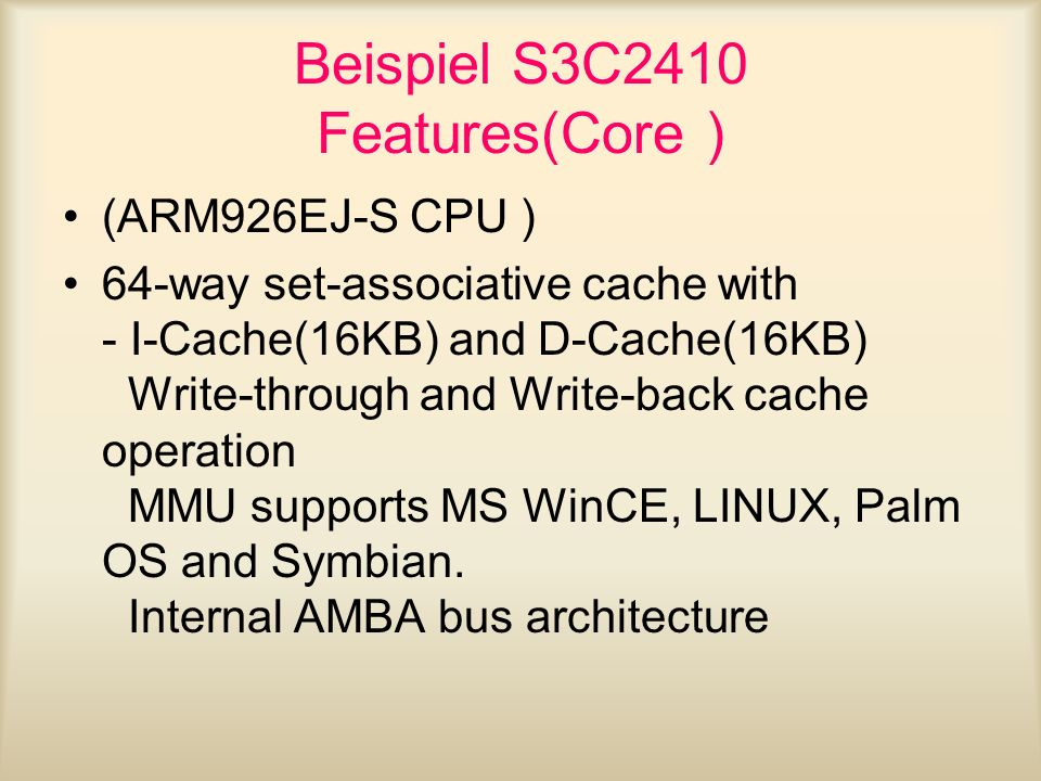 Beispiel S3C2410 Features(Core )