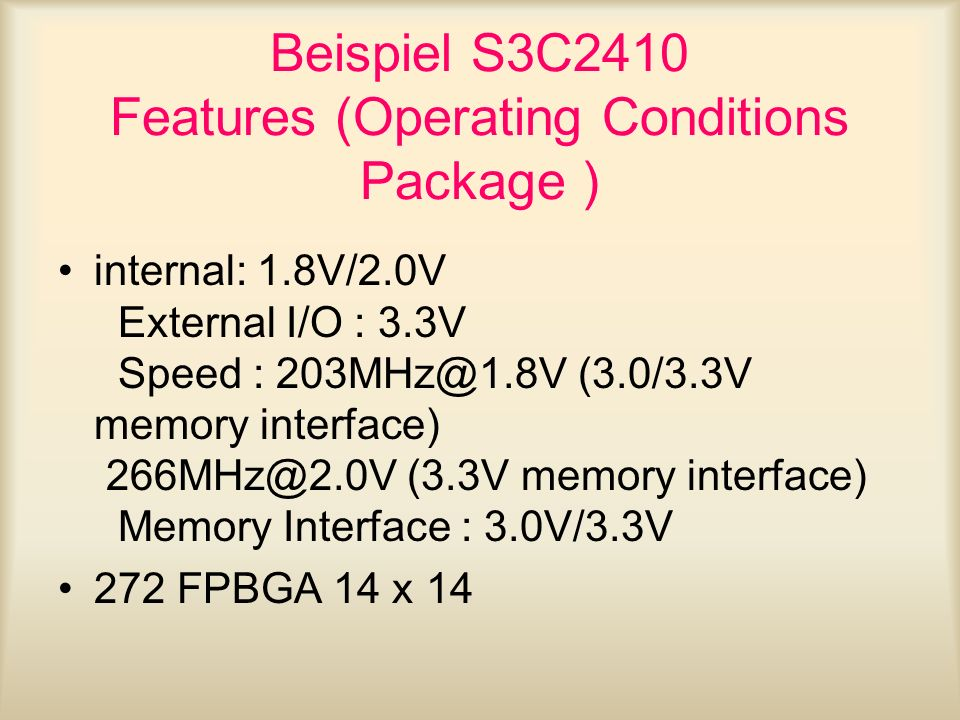 Beispiel S3C2410 Features (Operating Conditions Package )