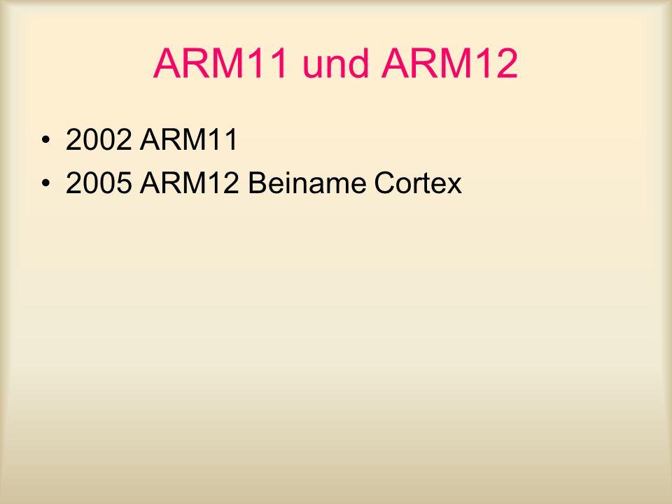 ARM11 und ARM12 2002 ARM11 2005 ARM12 Beiname Cortex