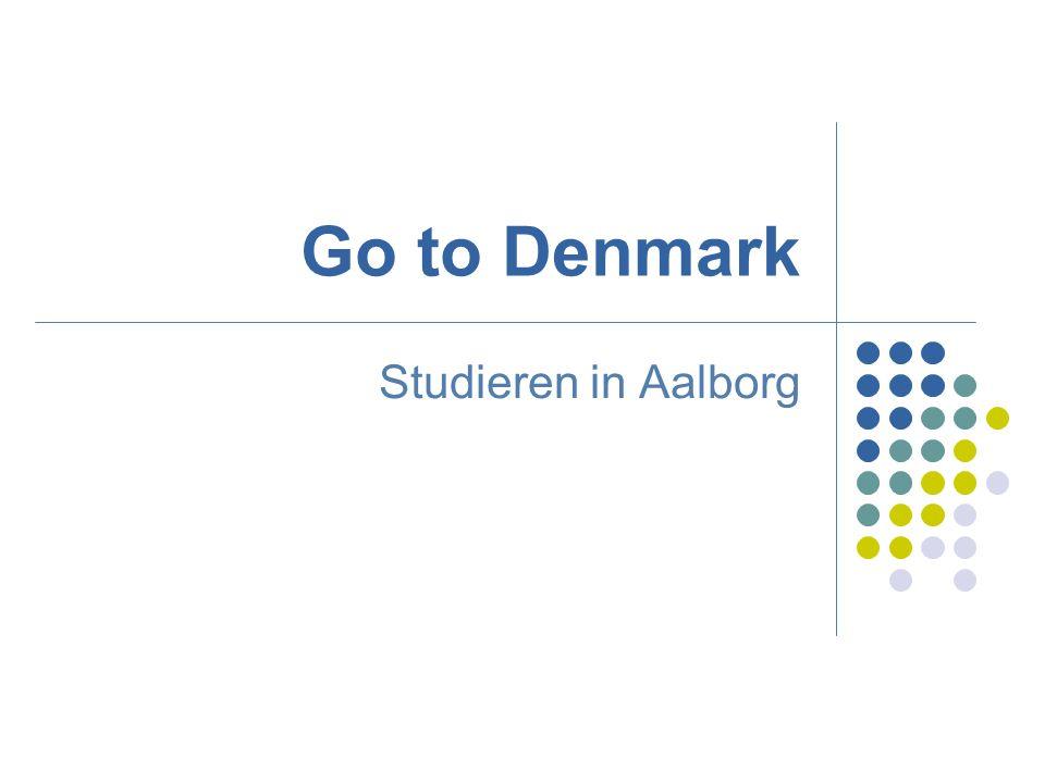 Go to Denmark Studieren in Aalborg