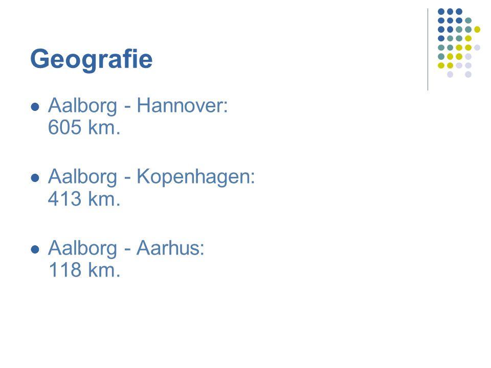Geografie Aalborg - Hannover: 605 km. Aalborg - Kopenhagen: 413 km.