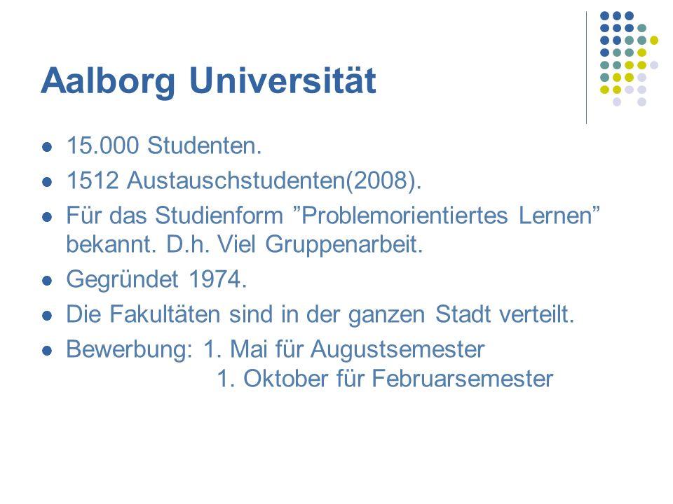 Aalborg Universität 15.000 Studenten. 1512 Austauschstudenten(2008).