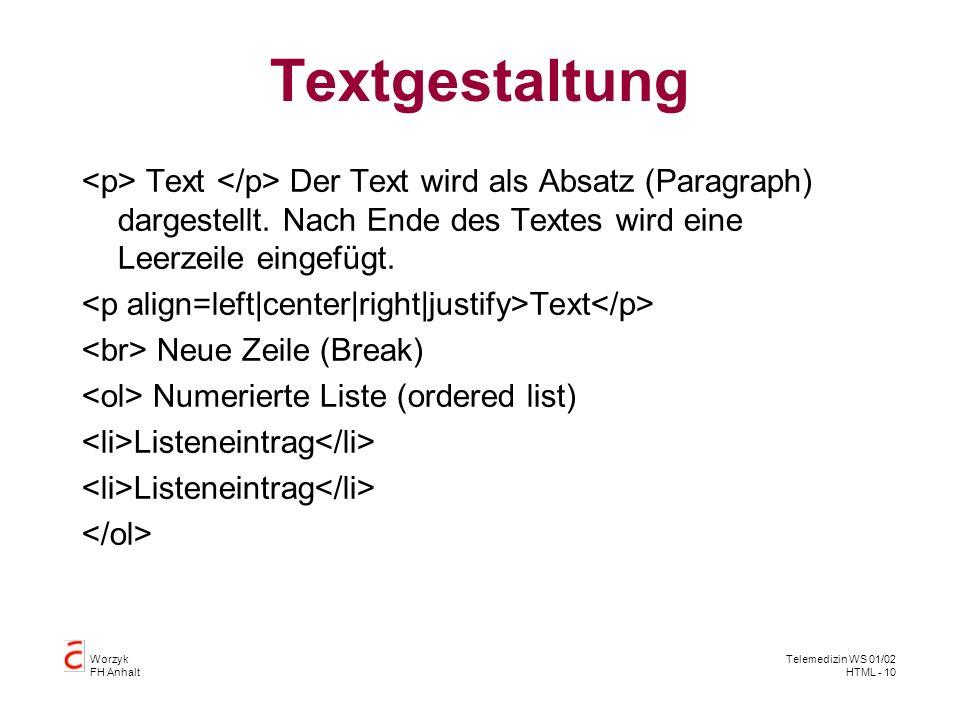 Textgestaltung <p> Text </p> Der Text wird als Absatz (Paragraph) dargestellt. Nach Ende des Textes wird eine Leerzeile eingefügt.