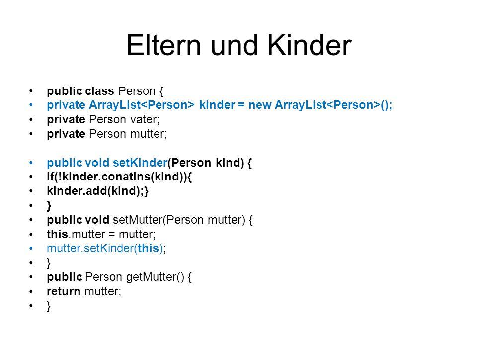 Eltern und Kinder public class Person {