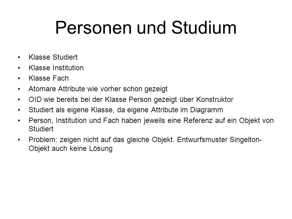 Personen und Studium Klasse Studiert Klasse Institution Klasse Fach