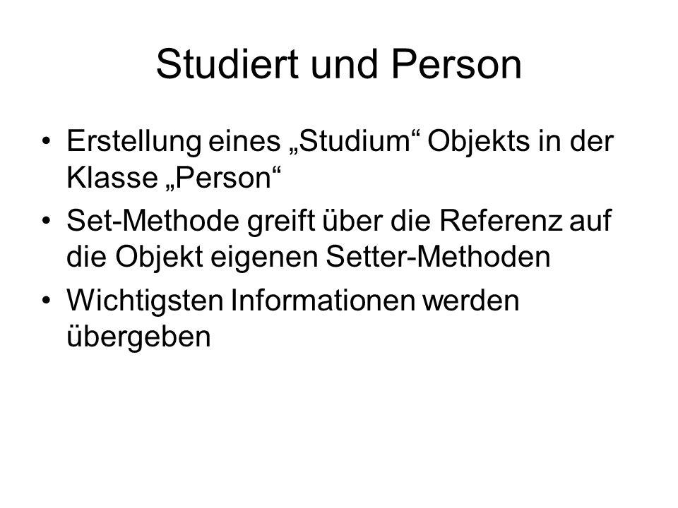 """Studiert und Person Erstellung eines """"Studium Objekts in der Klasse """"Person"""