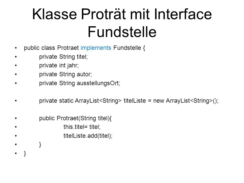 Klasse Proträt mit Interface Fundstelle