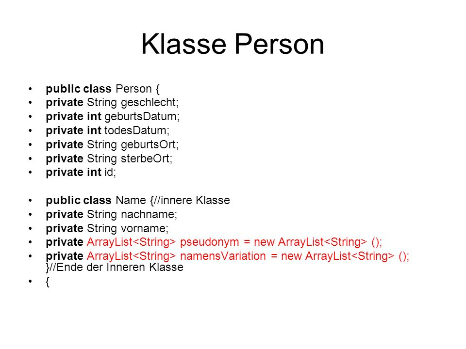 Klasse Person public class Person { private String geschlecht;