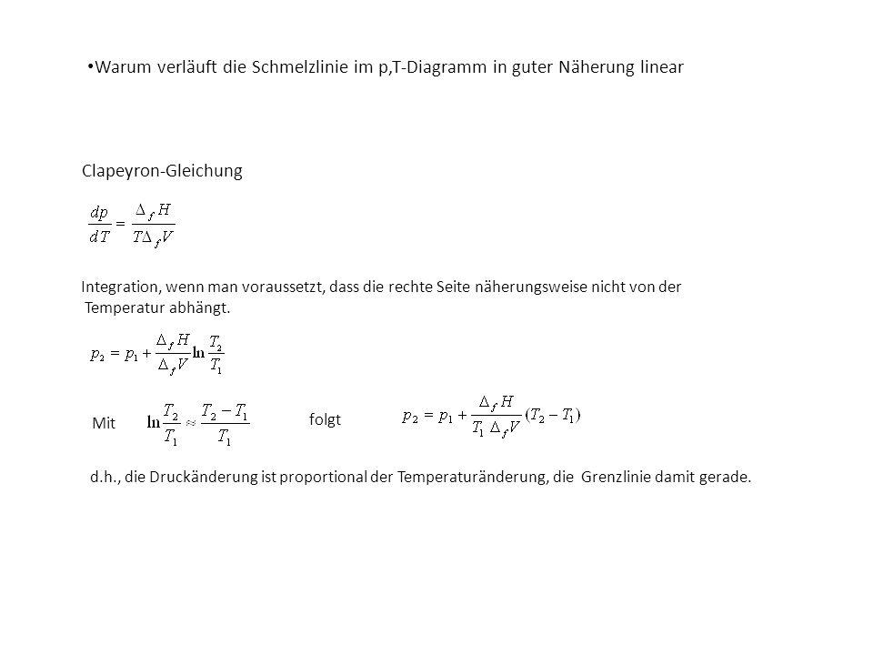 Warum verläuft die Schmelzlinie im p,T-Diagramm in guter Näherung linear