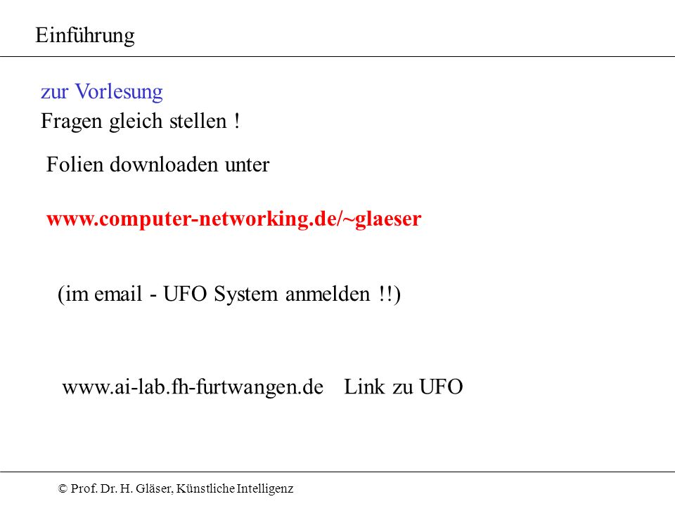 Einführung zur Vorlesung. Fragen gleich stellen ! Folien downloaden unter. www.computer-networking.de/~glaeser.