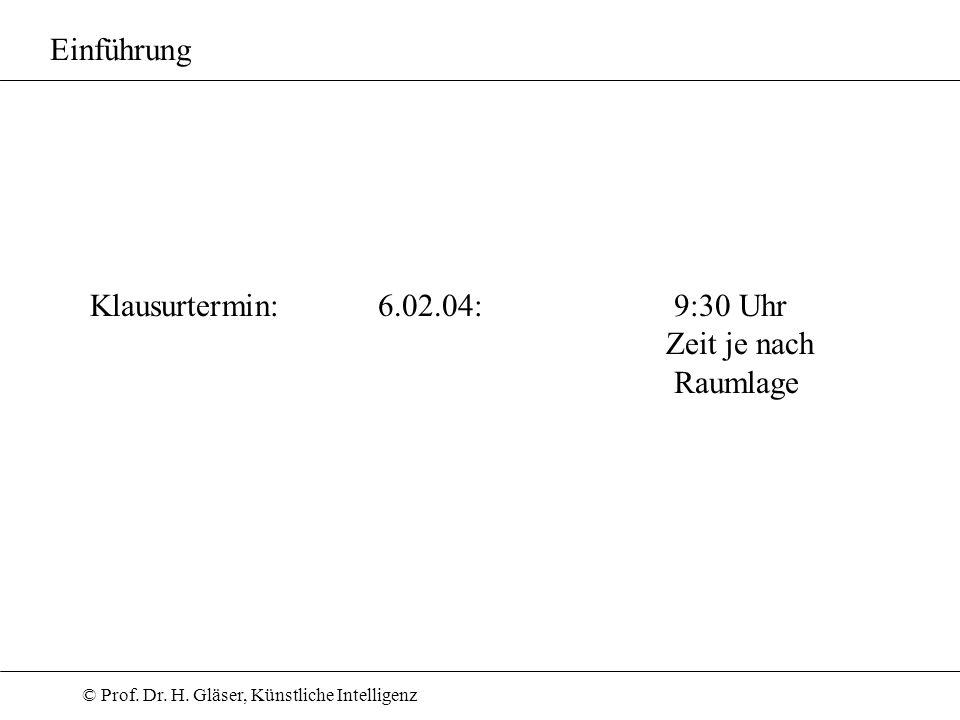 Einführung Klausurtermin: 6.02.04: 9:30 Uhr Zeit je nach Raumlage