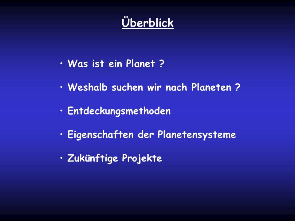 Überblick Was ist ein Planet Weshalb suchen wir nach Planeten