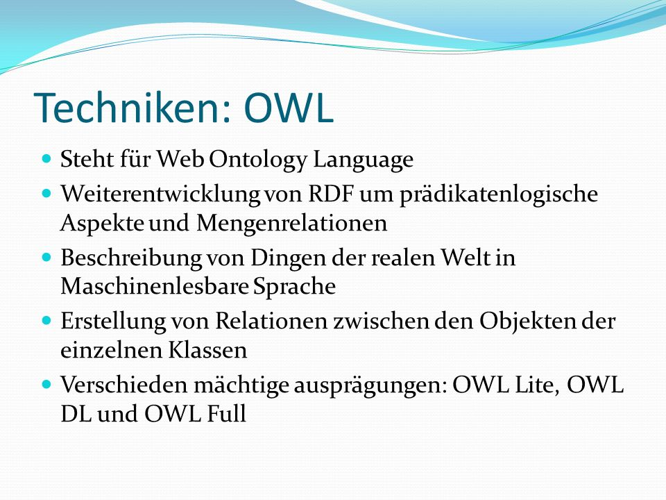 Techniken: OWL Steht für Web Ontology Language