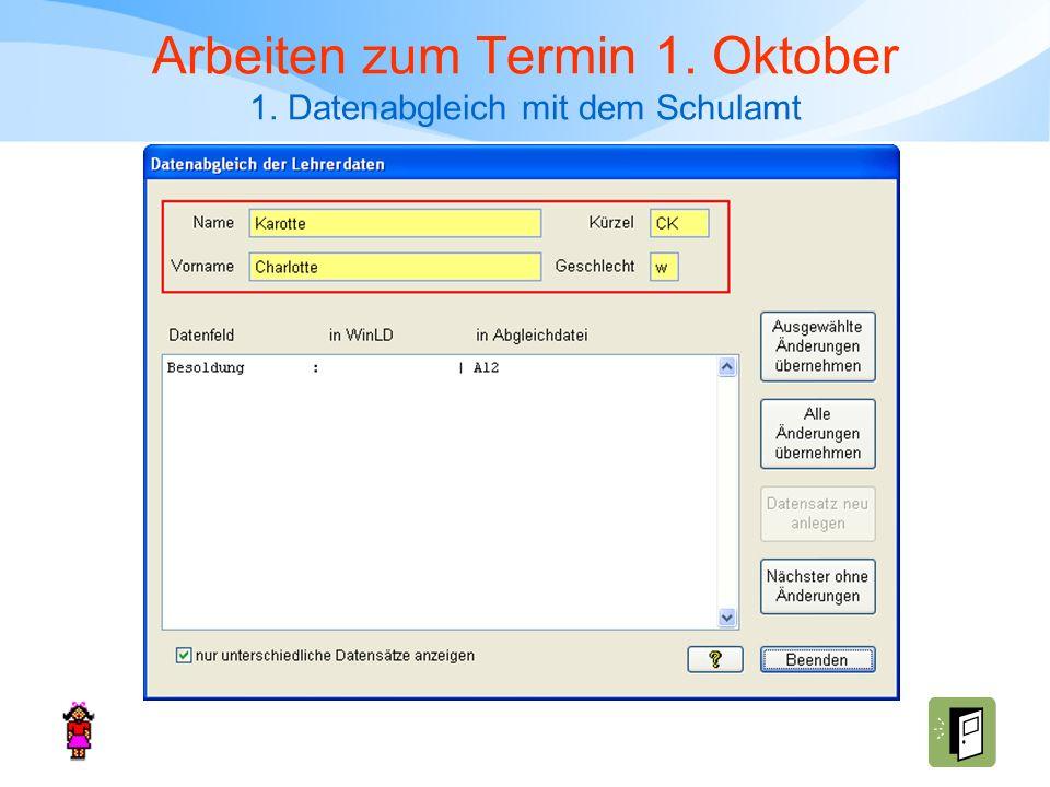 Arbeiten zum Termin 1. Oktober 1. Datenabgleich mit dem Schulamt