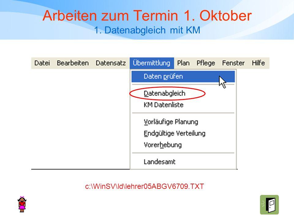 Arbeiten zum Termin 1. Oktober 1. Datenabgleich mit KM