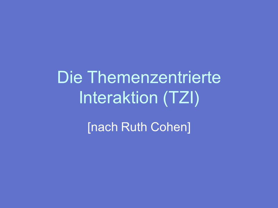 Die Themenzentrierte Interaktion (TZI)