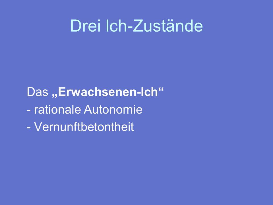 """Drei Ich-Zustände Das """"Erwachsenen-Ich - rationale Autonomie"""
