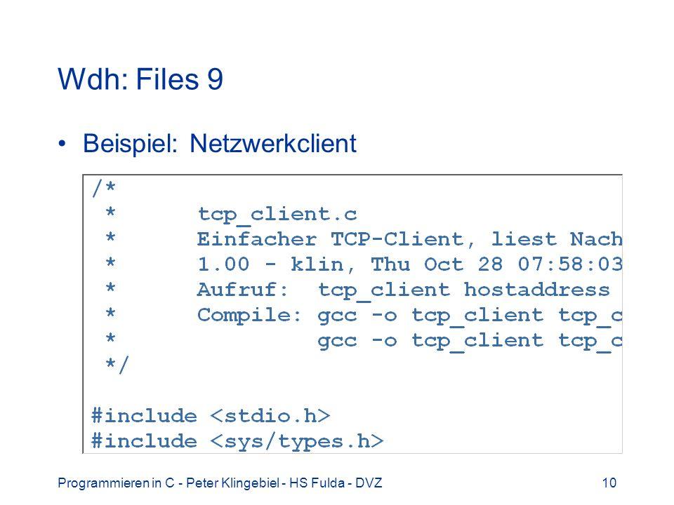 Wdh: Files 9 Beispiel: Netzwerkclient
