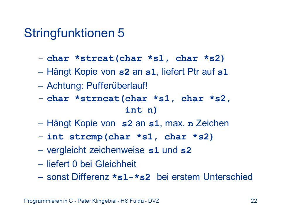 Stringfunktionen 5 char *strcat(char *s1, char *s2)